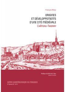 origines et développements d'une cité médiévale François BLARY 2013